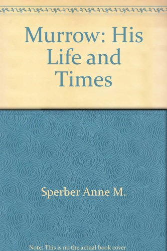 9785551345367: Murrow: His Life and Times