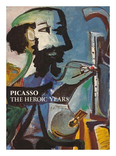 9785551354550: Picasso, the Heroic Years