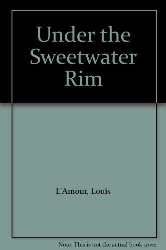 9785551458647: Under the Sweetwater Rim