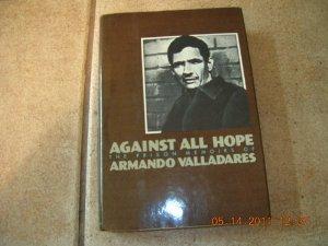 9785551494645: Against All Hope: The Prison Memoirs of Armando Valladares