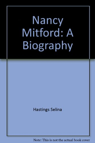 Nancy Mitford: A Biography (9785551536291) by Selina Hastings