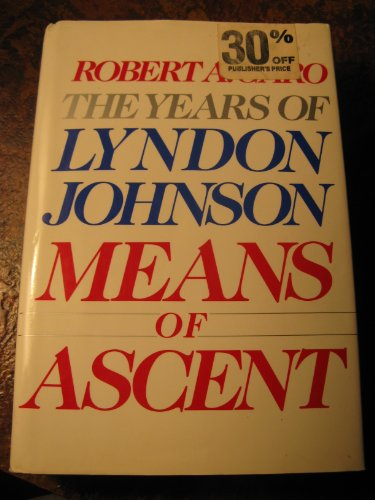 9785551567073: Means of Ascent: The Years of Lyndon Johnson