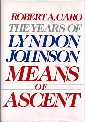 9785551567073: The Years of Lyndon Johnson Means of Ascent