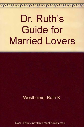 9785551571360: Dr. Ruth's Guide for Married Lovers