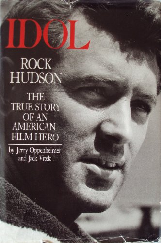 9785551577478: Idol Rock Hudson: The True Story of an American Film Hero