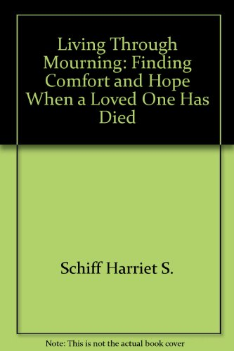 9785551654803: Living Through Mourning: Finding Comfort and Hope When a Loved One Has Died