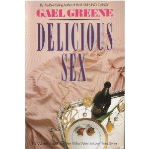 9785551732242: Delicious Sex: Gael Greene