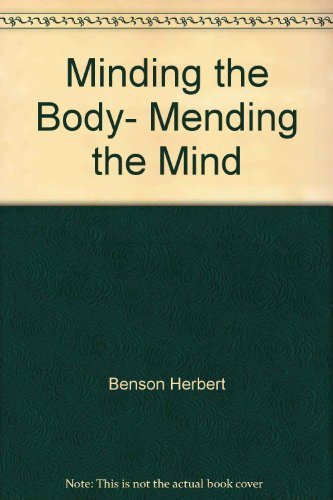 Minding the Body, Mending the Mind: Borysenko, Joan