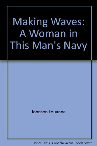 9785551808701: Making Waves: A Woman in This Man's Navy