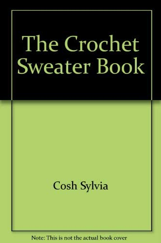 9785551823490: The Crochet Sweater Book