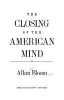 Closing Of The American Mind - How: Allan Bloom