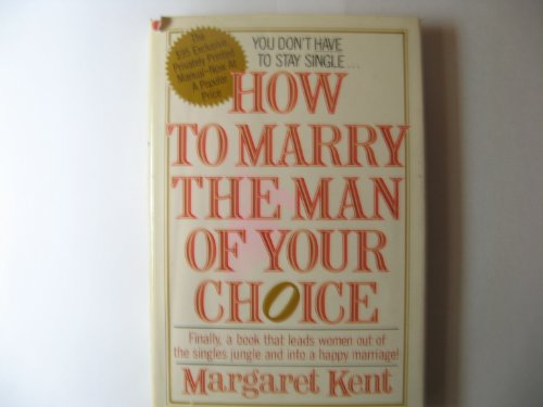 9785551899891: How to Marry the Man of Your Choice