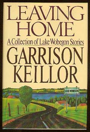 Leaving Home: Garrison Keillor