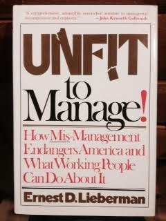 9785552043538: Unfit to Manage: How Mis-Management Endangers America and What Working People Can Do about It