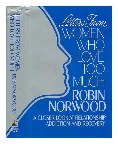 9785552055890: Letters from Women Who Love Too Much: A Closer Look at Relationship Addiction and Recovery