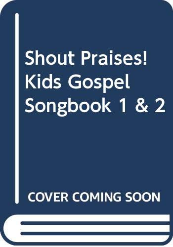 Shout Praises! Kids Gospel Songbook 1 &: Various