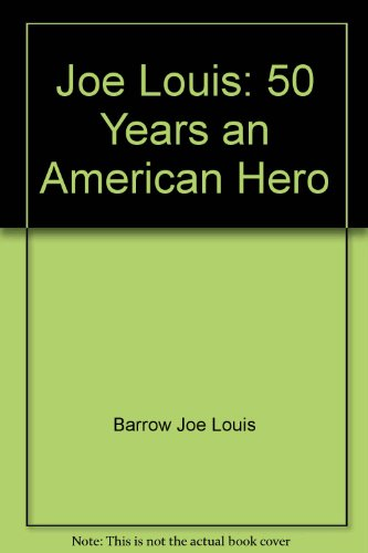 9785552213511: Joe Louis: 50 Years an American Hero
