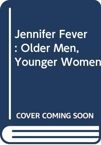 Jennifer Fever: Older Men, Younger Women [Jun: Gordon, Barbara