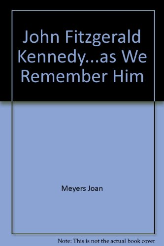 9785552416950: John Fitzgerald Kennedy...as We Remember Him