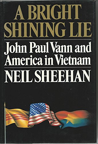 9785552443161: A Bright Shining Lie: John Paul Vann and America in Vietnam