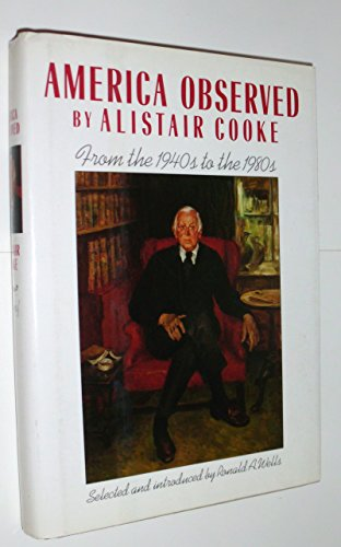9785552446131: America Observed: The Newspaper Years of Alistair Cooke
