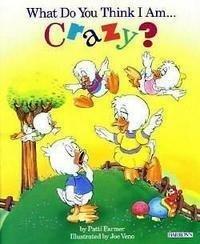 9785552474394: What Do You Think I Am-- Crazy?