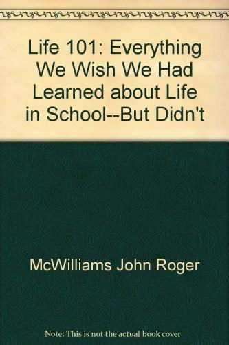 9785552591381: Life 101: Everything We Wish We Had Learned about Life in School--But Didn't