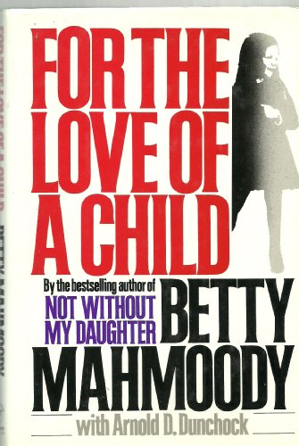 For the Love of a Child-21.95: Betty Mahmoody