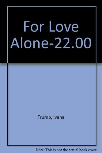 For Love Alone-22.00: Trump, Ivana