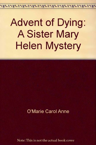 9785553859466: Advent of Dying: A Sister Mary Helen Mystery