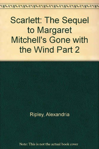 9785555353658: Scarlett: The Sequel to Margaret Mitchell's Gone with the Wind Part 2