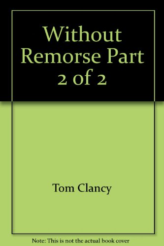 Without Remorse Part 2 of 2 (9785557107358) by Tom Clancy