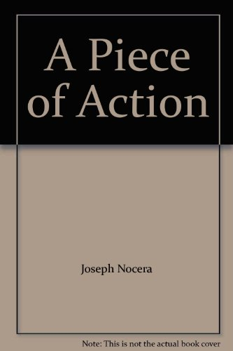 A Piece of Action: Nocera, Joseph