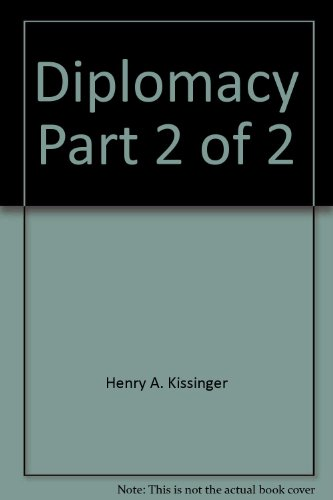 diplomacy by henry essay Essay english precis and compistion pakistan affairs he illustrates his points with his own insights and with examples from his own experience, as well as with candid accounts of his breakthrough diplomatic initiatives as nixon's foreign policy partner.