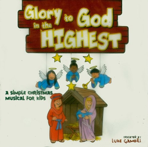 9785557408943: Glory to God in the Highest: A Simple Christmas Musical for Kids
