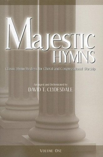 9785557492089: Majestic Hymns, Volume 1: Classic Hymn Medleys for Choral and Congregational Worship: SATB