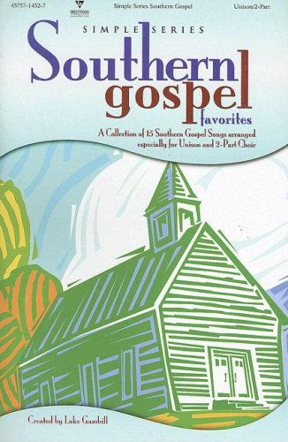 Southern Gospel Favorites: Unison/2-Part (Simple Collections (Music)): Gambill, Luke