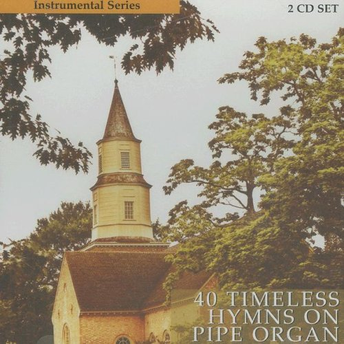 9785557575928: 40 Timeless Hymns on Pipe Organ