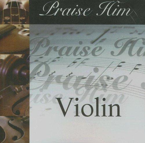9785557576178: Praise Him Violin