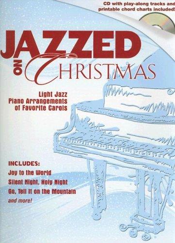 9785557582919: Jazzed on Christmas: Light Jazz Piano Arrangements of Favorite Carols with CD (Audio)