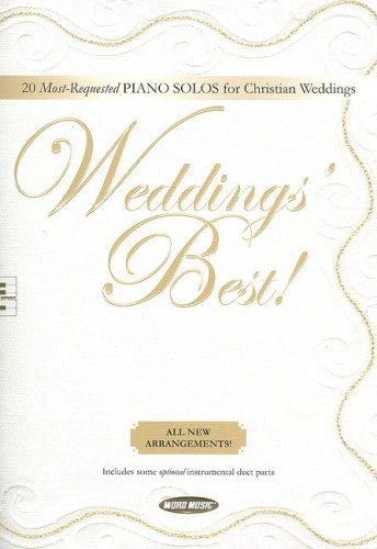 9785557598583: Weddings' Best!: 20 Most-Requested Piano Solos for Christian Weddings