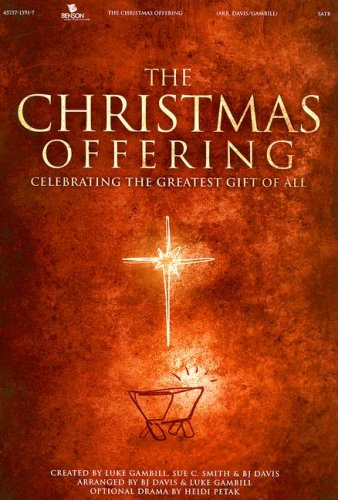 The Christmas Offering-Satb: Celebrating the Greatest Gift: Luke Gambill (Creator),