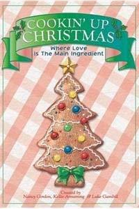 Cookin' Up Christmas: Nancy Gordon (Creator),