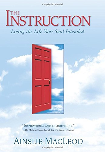 9785557782456: The Instruction: Living the Life Your Soul Intended