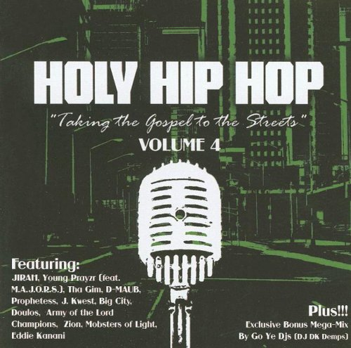 9785558155167: Holy Hip Hop: Taking the Gospel to the Streets: Volume 4