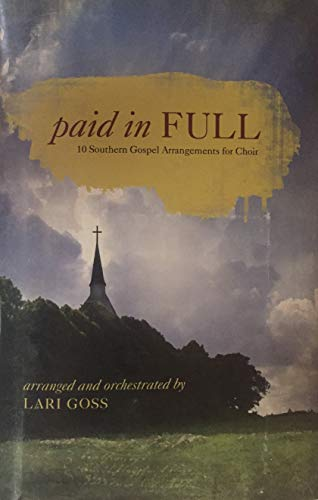 9785558539134: Paid in Full: 10 Southern Gospel Arrangements for Choir (SATB)