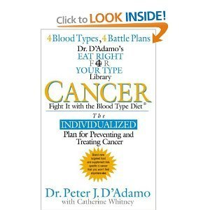 Cancer: Fight It with the Blood Type (Dr. Peter J. D'Adamo's Eat Right 4 Your Type Health Library) (5558602880) by Catherine Whitney; Peter J. D'Adamo