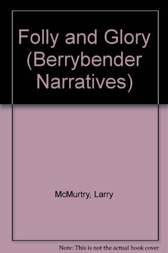 9785558607604: Folly and Glory (Berrybender Narratives)