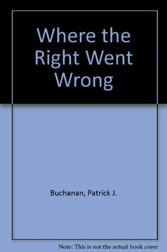 9785558622744: Where the Right Went Wrong