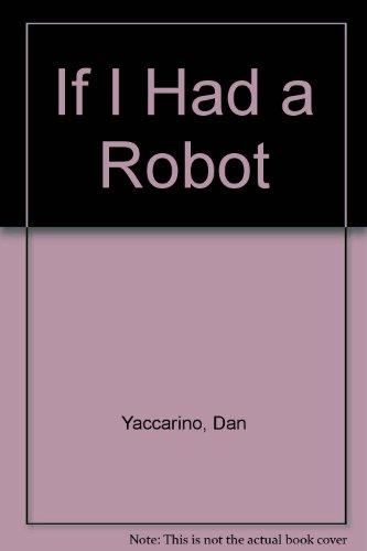 If I Had a Robot (555862308X) by Dan Yaccarino